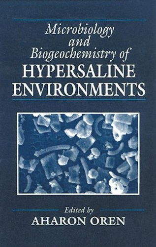 Microbiology and Biogeochemistry of Hypersaline Environments (Microbiology of Extreme & Unusual Environments)
