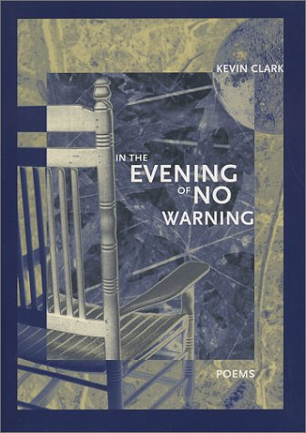 In the Evening of No Warning (New Issues Poetry & Prose), KEVIN CLARK