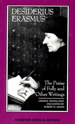 The Praise of Folly and Other Writings (Norton Critical...