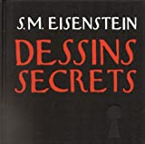 Sergue� Eisenstein. Dessins secrets
