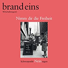 brand eins audio: Nein sagen Audiomagazin von  brand eins Gesprochen von: Anna Doubek, Klaus Lauer-Wilms