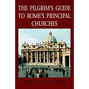 The Pilgrim's Guide to Rome's Principal Churches (Michael Glazier Books)