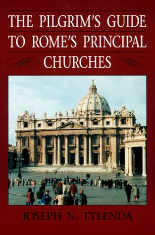 Pilgrim's Guide to Rome's Principal Churches