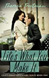 img - for Life's What You Make It: Love's Great Adventure Book 1 book / textbook / text book