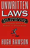 Unwritten Laws: The Unofficial Rules of Life as Handed Down by Murphy and Other Sages (0609803042) by Hugh Rawson