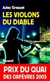 Les Violons du diable : Prix du quai des orf�vres 2005 (Romanesque)