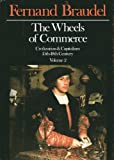 The Wheels of Commerce: Civilization & Capitalism 15th-18th Century, Vol. 2