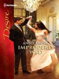 img - for Improperly Wed (Harlequin Desire) book / textbook / text book