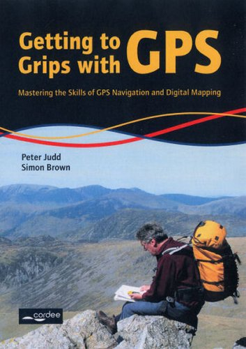 Getting to Grips  GPS: Mastering the Skills of
