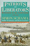 Patriots and Liberators: Revolution in the Netherlands 1780-1813 (0679729496) by Simon Schama