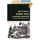 Syrie 1941, La guerre occultée : Vichystes contre gaullistes