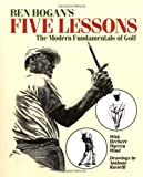 img - for By Ben Hogan - Ben Hogan's Five Lessons: The Modern Fundamentals of Golf (1st Edition) (12.2.1989) book / textbook / text book