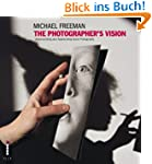 The Photographer's Vision: Understand...