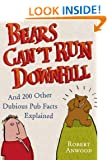 Bears Can't Run Downhill: and 200 other dubious pub facts explained