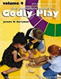 The Complete Guide to Godly Play, Vol. 4: An Imaginative Method for Presenting Scripture Stories to Children