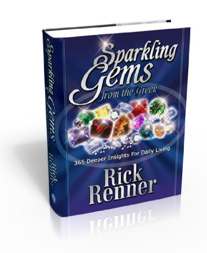 Sparkling Gems From The Greek: 365 Greek Word Studies For Every Day Of The Year To Sharpen Your Understanding Of God's Word