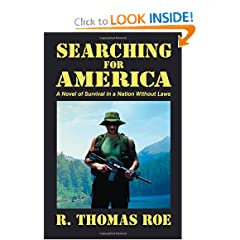 Searching for America: A Novel of Survival in a Nation Without Laws by R Thomas Roe