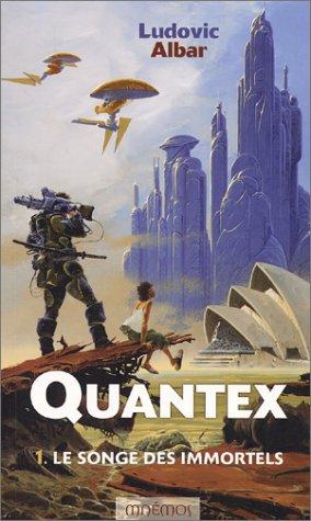 Quantex, Tome 1 : Le Songe des immortels