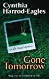 Gone Tomorrow (Bill Slider Novels) (0316857416) by Harrod-Eagles, Cynthia