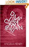Diva's Last Curtain Call (Kendra Clayton Series Book 3)