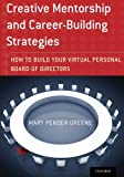 img - for Creative Mentorship and Career-Building Strategies: How to Build your Virtual Personal Board of Directors book / textbook / text book