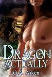 Dragon Actually (Dragon Kin series Book 1)