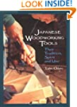 Japanese Woodworking Tools: Their Tra...