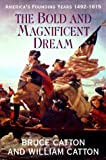 The Bold & Magnificent Dream: America's Founding Years, 1492-1815 (0517203758) by Catton, Bruce