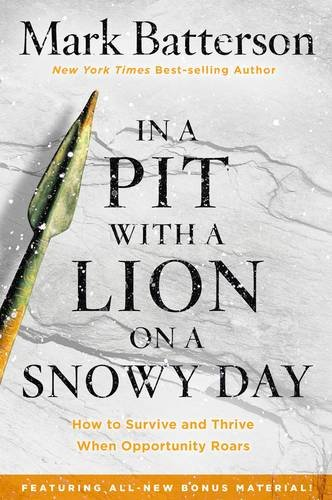 In a Pit with a Lion on a Snowy Day: How to Survive and Thrive When Opportunity Roars (Thrive Sauce compare prices)