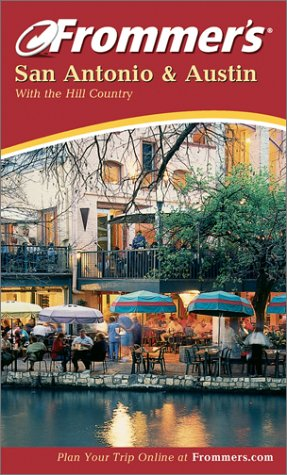 Frommer'S San Antonio And Austin With The Hill Country (Frommer'S Complete Guides)