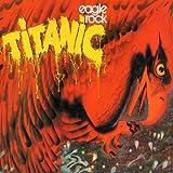 echange, troc Titanic - Eagle Rock