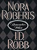 Remember When (0786256958) by Roberts, Nora