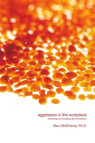 Aggression in the Workplace: Preventing and Managing