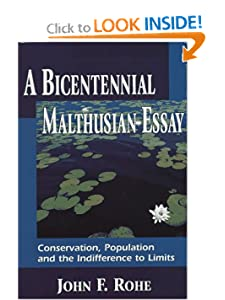 A Bicentennial Malthusian Essay: Conservation, Population and the Indifference to Limits John F. Rohe