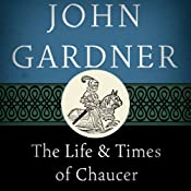 The Life and Times of Chaucer | [John Gardner]