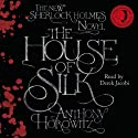 The House of Silk (       UNABRIDGED) by Anthony Horowitz Narrated by Derek Jacobi
