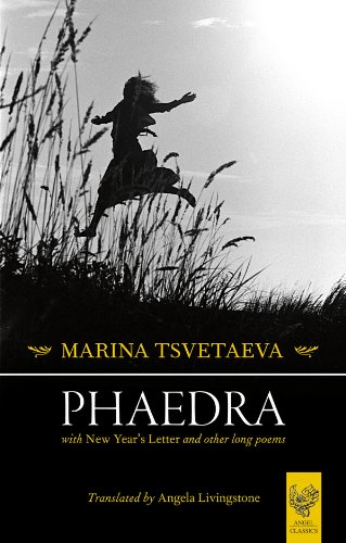 Phaedra: with New Year's Letter and Other Long Poems, by Marina Tsvetaeva