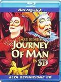 Acquista Cirque Du Soleil - Journey Of Man (3D)