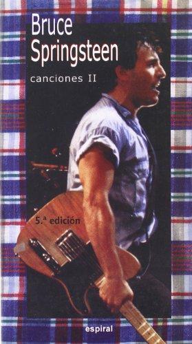 Canciones II Bruce Springsteen (Espiral / Canciones)