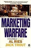 Marketing Warfare By Al Ries, Jack Trout