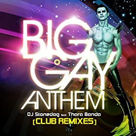 Big Gay Anthem (Club Remixes)