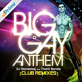 Big Gay Anthem (Club Remixes)