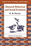 Dunnock Behaviour and Social Evolution (Oxford Series in Ecology & Evolution) (0198546750) by Davies, N. B.