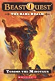 Beast Quest #13: The Dark Realm: Torgor the Minotaur