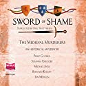 Sword of Shame (       UNABRIDGED) by The Medieval Murderers Narrated by Paul Matthews