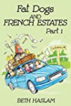 Fat Dogs and French Estates - Part 1...
