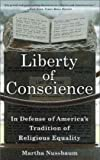 Liberty of Conscience: In Defense of Americas Tradition of Religious Equality