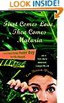 First Comes Love, then Comes Malaria:...