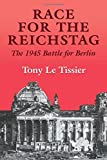 img - for Race for the Reichstag: The 1945 Battle for Berlin (Soviet (Russian) Military Experience) by Tony Le Tissier MBE (1999-09-01) book / textbook / text book
