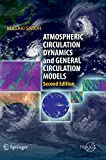 img - for Atmospheric Circulation Dynamics and General Circulation Models (Springer Praxis Books) book / textbook / text book